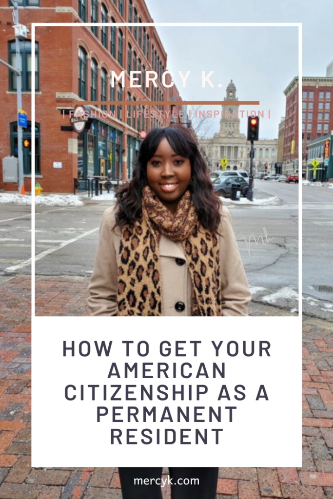 Mercy K. Magazine: How To Get Your American Citizenship As A Permanent Resident