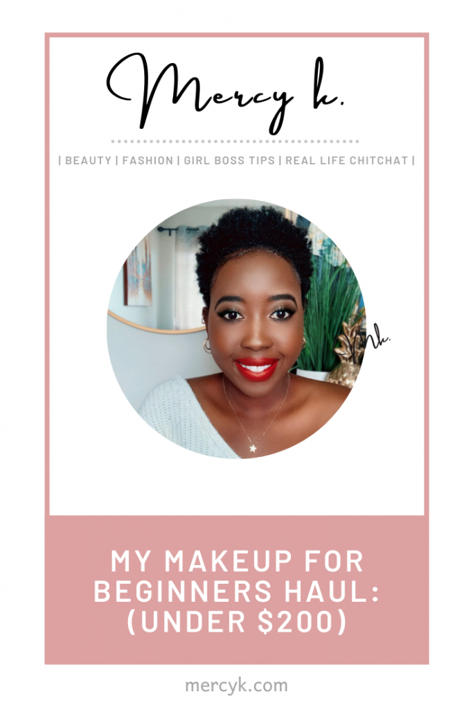 Mercy K. Pinterest Post: My Makeup For Beginners Haul: (Products Under $200)