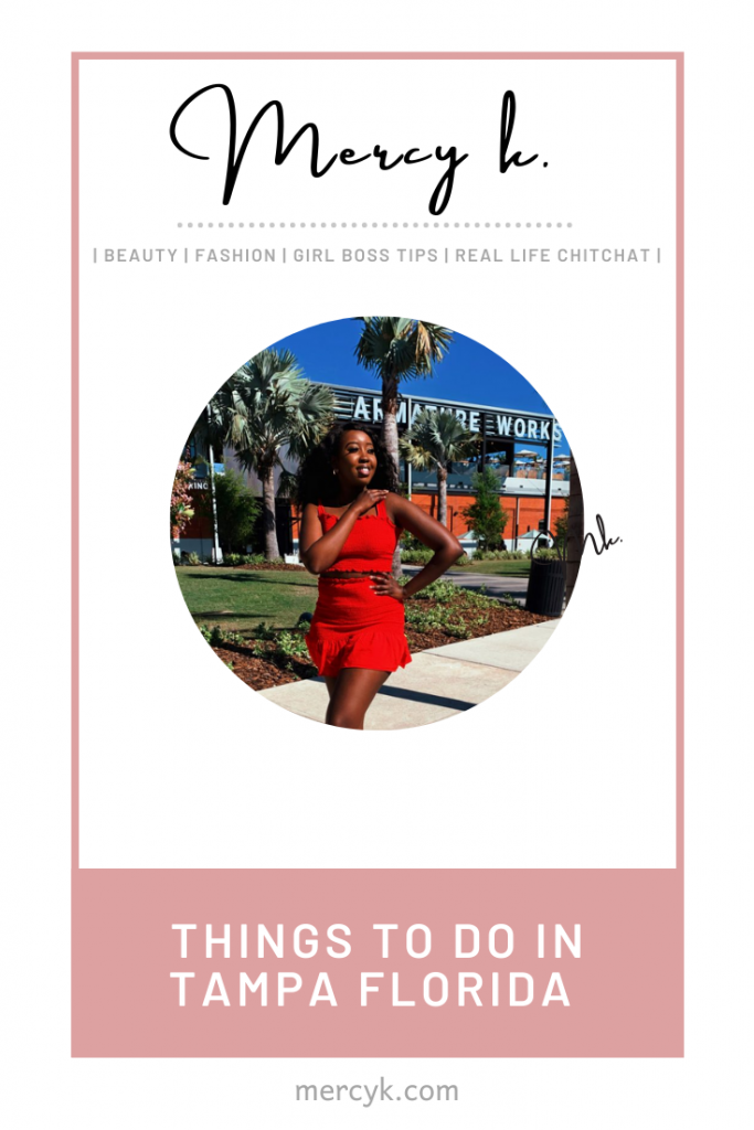 Pinterest Pin Mercy K. Post Things to do in Tampa